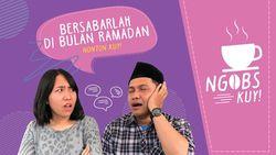 NGOBS KUY! Bersabarlah di Bulan Ramadan