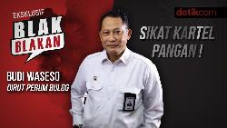 Blak-blakan Budi Waseso: Sikat Kartel Pangan!