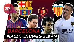 Prediksi Duel Barcelona vs Valencia di Copa del Rey