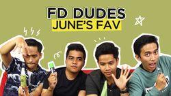 Produk Favorit FD Dudes Bulan Juni!