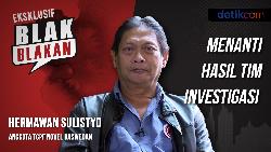 Blak-blakan Hermawan Sulistyo: Menanti Hasil Tim Investigasi