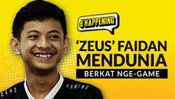 Tonton dHappening: Zeus Faidan Mendunia Berkat Nge-game