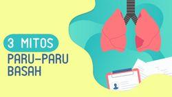 Waspada! Ini Mitos Paru-paru Basah