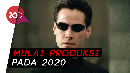Neo is Back! The Matrix 4 Akan Segera Digarap Warner Bros