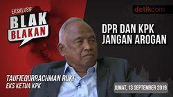 Tonton Blak-blakan Taufiequrrachman Ruki: DPR dan KPK Jangan Arogan