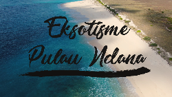 Pulau Ndana, Surga Tersembunyi di Selatan Indonesia