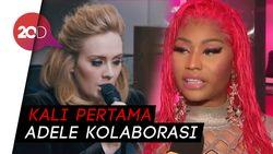 Gokil! Nicki Minaj Berkolaborasi dengan Adele