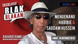 Tonton Blak-blakan Rahardi Ramelan: Mengenang Habibie dan Saddam Hussein