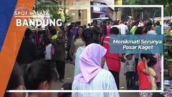 Menikmati Serunya Pasar Kaget, Bandung