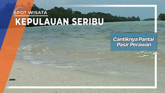 Cantiknya Pantai Pasir Perawan Kepulauan Seribu