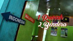 Rumah di 2 Negara: Tidur di Indonesia, Lapar ke Malaysia