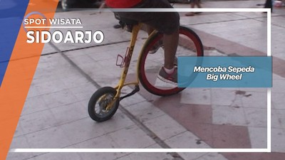 Mencoba Sepeda Big Wheel, Sidoarjo