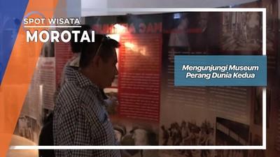 Mengunjungi Museum Perang Dunia Kedua, Morotai