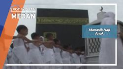 Manasik Haji anak, Medan