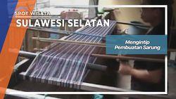 Mengintip Pembuatan Sarung Samarinda, Sulawesi Selatan