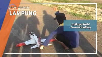 Asiknya Hobi Aeromodelling, Lampung