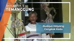Budaya Terakhir Wayang Cengkok Kedu Dari Desa Gondangwinangun Ngadirejo Temanggung