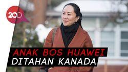 China Desak Kanada Bebaskan Putri Pendiri Huawei