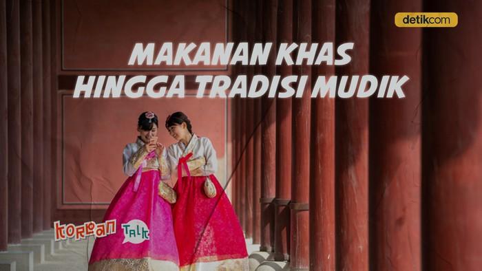 K-Talk Ep 24: Mengenal Tradisi Tahun Baru Seollal di Korea Selatan