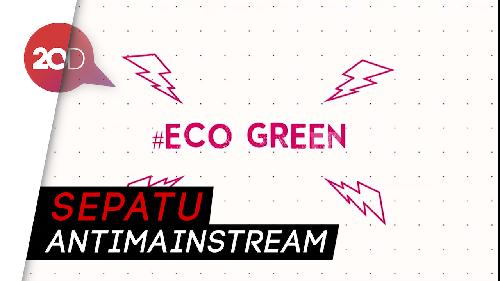 Go Green! Sepatu dengan Bahan Ramah Lingkungan