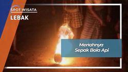 Tradisi Sepak Bola Api Desa Cibadak Lebak Banten