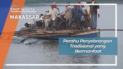 Penyeberangan Perahu Tradisional Sungai Jeneberang Makassar