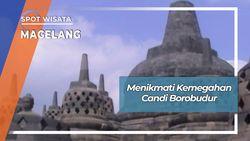 Kemegahan Candi Terbesar Di Dunia, Borobudur Magelang