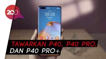 Hadir dengan Kamera Monster, Berapa Harga Huawei P40?