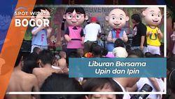 Liburan Bersama Upin Ipin, Bogor