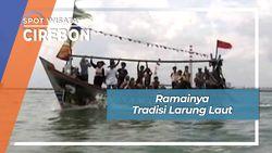 Ramai Tradisi Larung Laut Desa Bandengan Mundu Cirebon