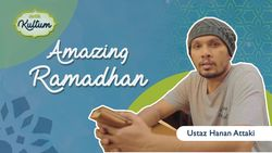 Amazing Ramadhan oleh Ustaz Hanan Attaki