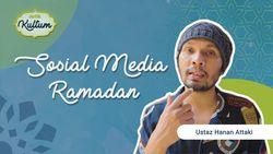 Ancaman Media Sosial Kala Ramadhan oleh Hanan Attaki