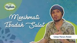 Tips Menikmati Ibadah Salat oleh Ustaz Hanan Attaki