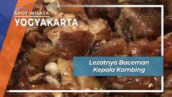 Lezatnya Baceman Kepala Kambing, Yogyakarta