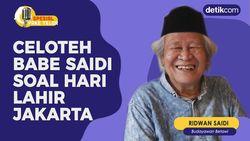 Celoteh Babe Saidi Soal Hari Lahir Jakarta