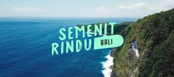 Semenit Rindu: Bali