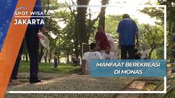 Manfaat Berekreasi di Monas, Jakarta