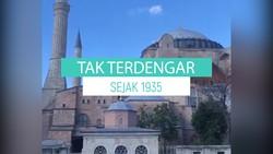 Azan Berkumandang Lagi di Hagia Sophia