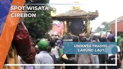 Uniknya Tradisi Larung Laut, Cirebon