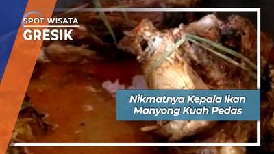 Kepala Ikan Manyong Kuah Pedas, Gurih Maknyus ala Sidayu Gresik