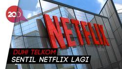 Duh! Telkom Sentil Netflix Lagi