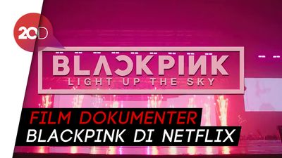 Netflix Rilis Trailer Dokumenter Blackpink Light Up The Sky