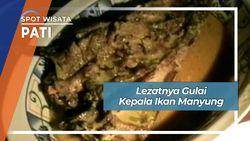Gulai Kepala Ikan Manyung, Kuliner Andalan Pantura Juwana Pati
