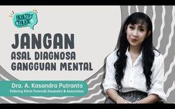 Merasa Punya Gangguan Mental? Jangan Asal Self-Diagnosis Yaa