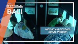 Kapal Selam Mini, Menyelam Tanpa Harus Basah ala Lembongan Bali