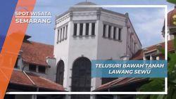 Telusur Bawah Tanah Lawang Sewu, Semarang