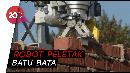 Melihat Kerja Robot Bob, Tukang Bangun Rumah Otomatis