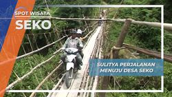 Seko, Desa dengan Akses Transportasi yang Menantang
