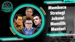 Membaca Strategi Jokowi Memilih Menteri