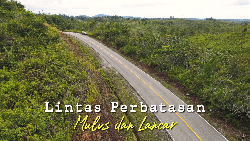 Menjajal Lintas Perbatasan Indonesia-Malaysia di Badau Kalbar